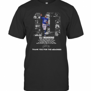 10 Eli Manning Thank You For The Memories Signature T-Shirt
