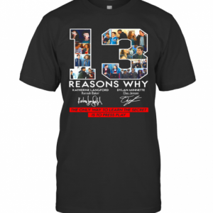 13 Reasons Why Signature The Only Way To Learn The Secret Is To Press Play T-Shirt