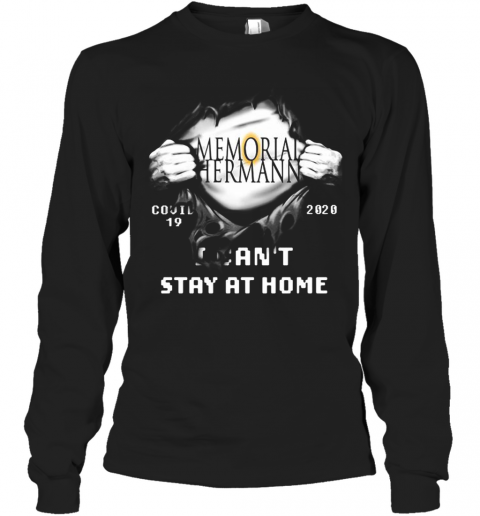 Blood Insides Memorial Hermann Covid 19 2020 I Can'T Stay At Home T-Shirt Long Sleeved T-shirt