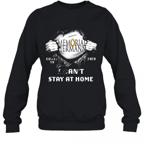 Blood Insides Memorial Hermann Covid 19 2020 I Can'T Stay At Home T-Shirt Unisex Sweatshirt