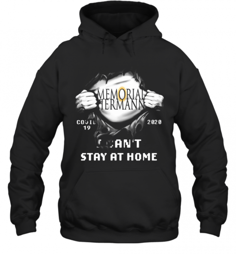 Blood Insides Memorial Hermann Covid 19 2020 I Can'T Stay At Home T-Shirt Unisex Hoodie