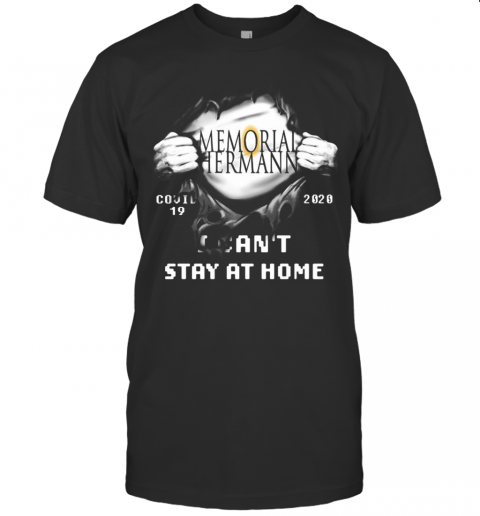 Blood Insides Memorial Hermann Covid 19 2020 I Can'T Stay At Home T-Shirt