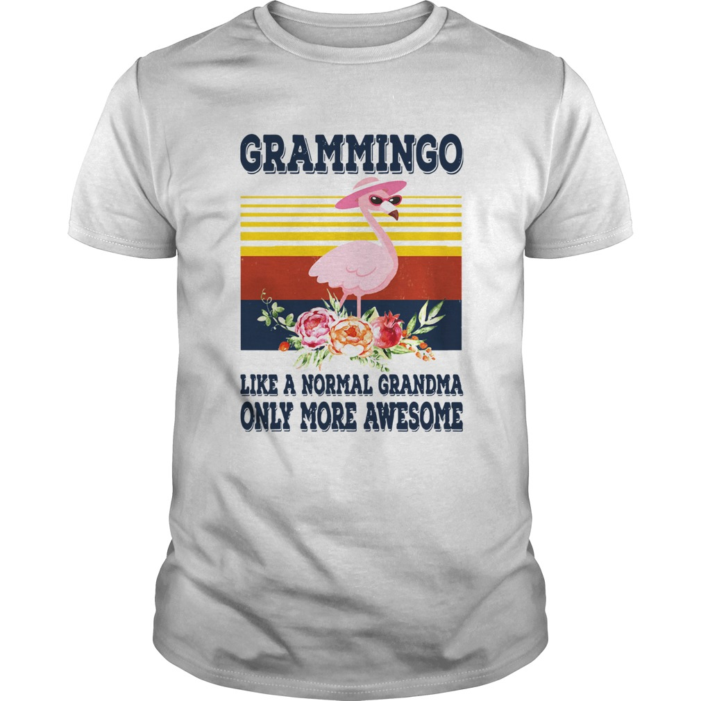 Grammingo Like A Normal Grandma Only More Awesome Vintage Unisex