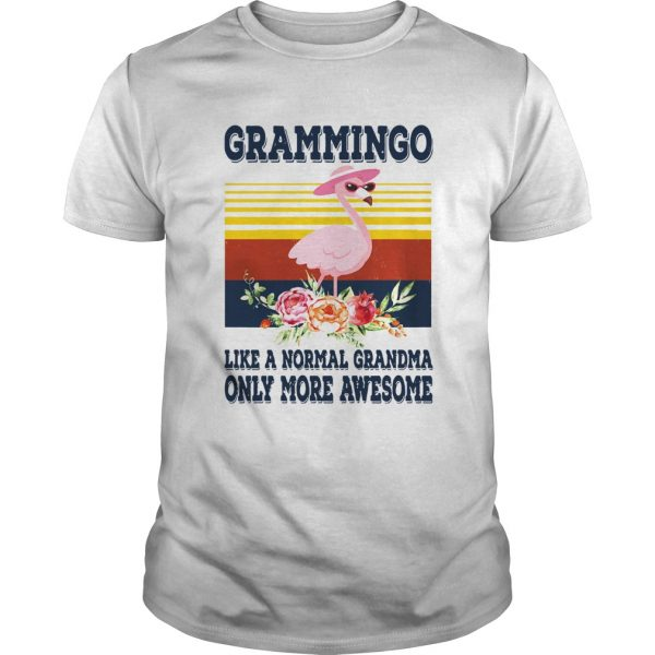 Grammingo Like A Normal Grandma Only More Awesome Vintage shirt