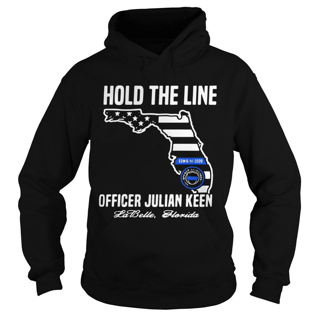 Hold The Line Officer Julian Keen Jabette Florida  Hoodie