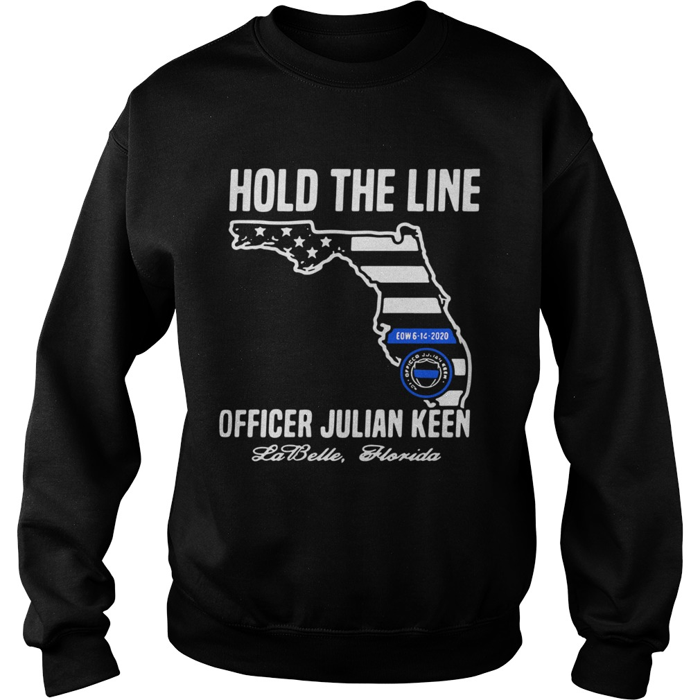 Hold The Line Officer Julian Keen Jabette Florida  Sweatshirt