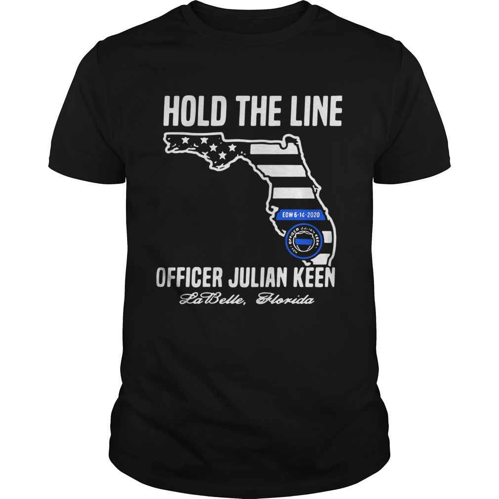 Hold The Line Officer Julian Keen Jabette Florida  Unisex