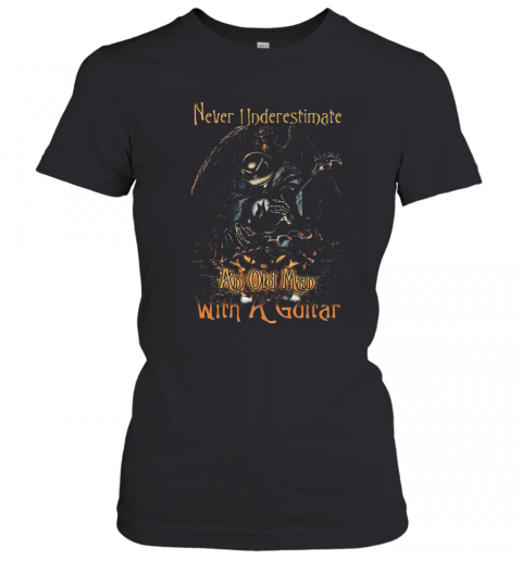 Jack Skellington Nightmare Never Underestimate An Old Man With A Guitar T-Shirt Classic Women's T-shirt