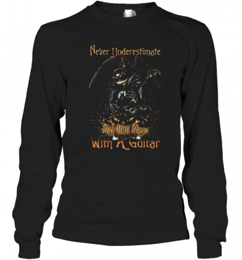 Jack Skellington Nightmare Never Underestimate An Old Man With A Guitar T-Shirt Long Sleeved T-shirt