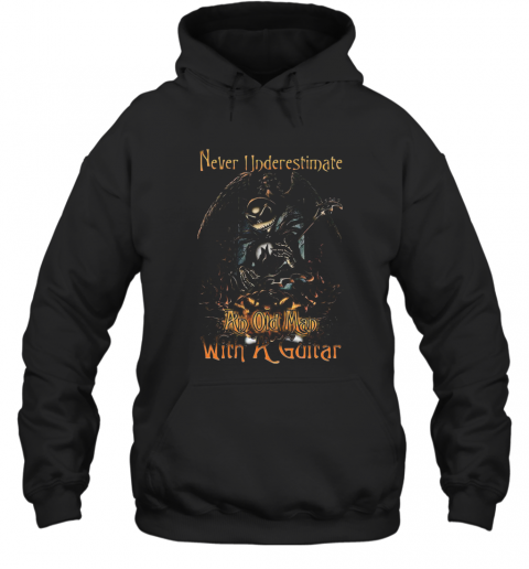 Jack Skellington Nightmare Never Underestimate An Old Man With A Guitar T-Shirt Unisex Hoodie