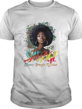 Savage Classy Bougie Ratchet Color Girl shirt