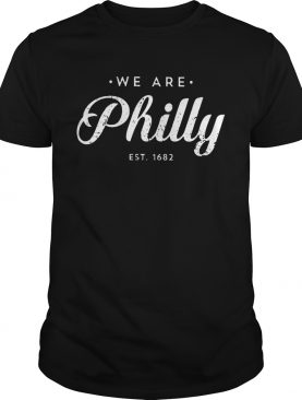 We Are Philly shirt