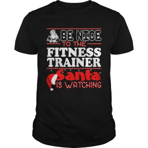 Be Nice To The Fitness Trainer Snta Is Watching Hat shirt