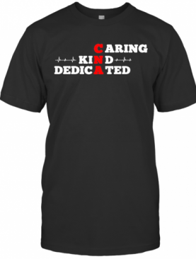 CNA Caring Kind Dedicated Red White T-Shirt