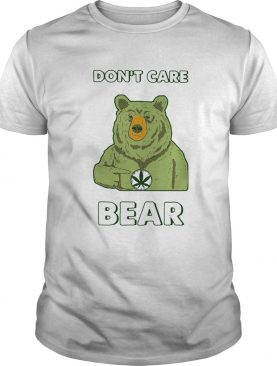 Dont care Bear Weed shirt