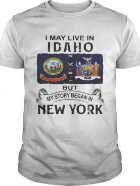 I may live Iowa but my story began in new york shirt