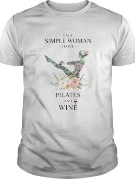 Im a simple woman i love pilates and wine flowers shirt