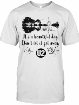 It'S A Beautiful Day Don'T Let It Get Away U2 Band Signatures T-Shirt