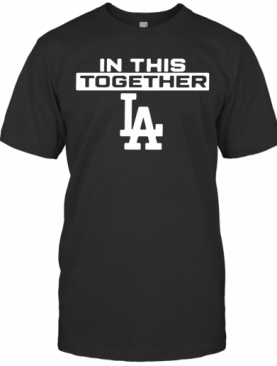 Los Angeles In This Together T-Shirt