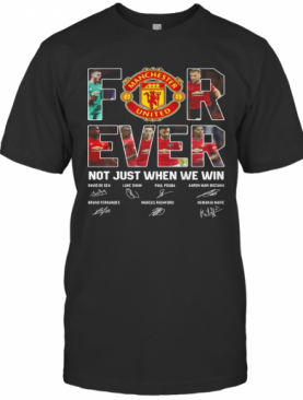 Manchester United For Ever Not Just When We Win Signatures T-Shirt