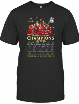 The Liverpool Fc Champions Premier League 2019 2020 We'Ll Never Walk Alone Signatures T-Shirt