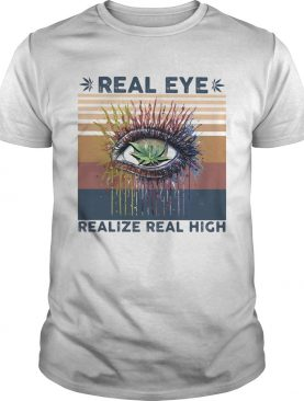 Weed eye real realize real high vintage retro shirt