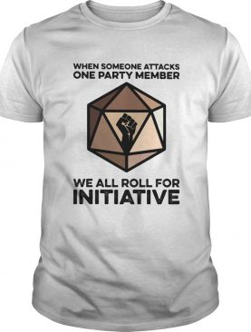 When Someone Attacks One Party Member We All Roll For Initiative Black Lives Matter shirt