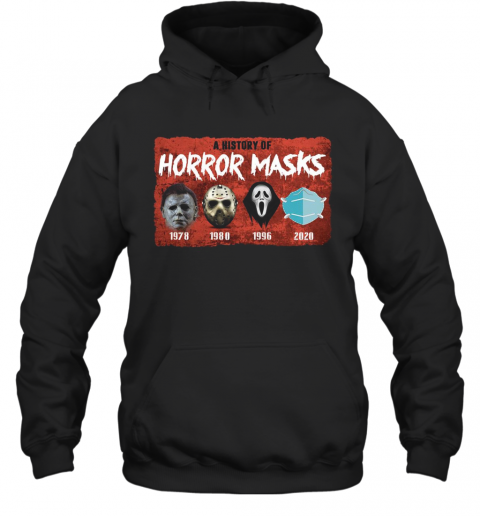 A History Of Horror Masks 1976 1980 1996 2020 T-Shirt Unisex Hoodie