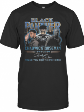 Black Panther Rip Chadwick Boseman 1977 2020 Thank You For The Memories Signature T-Shirt