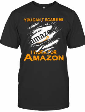 Bloot Inside Me You Cant Scare Me I Work For Amazon T-Shirt