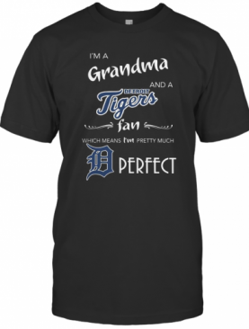 Derfect I'M A Grandma And A Detroit Tigers Fan T-Shirt