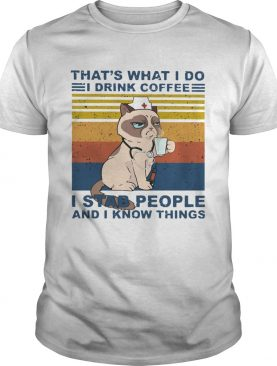 Grumpy Thats What I Do I Drink Coffee I Stab People And I Know Things Vintage shirt