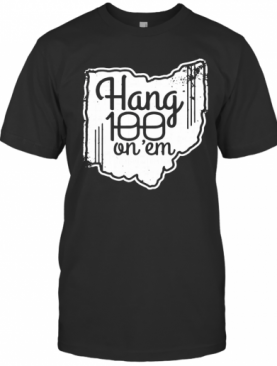 Hang 100 On Em 2020 T-Shirt