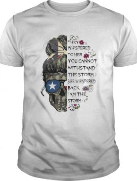 I Am The Storm Skull Camo Texas They whispered to her you cannot withstand the storm she whispered