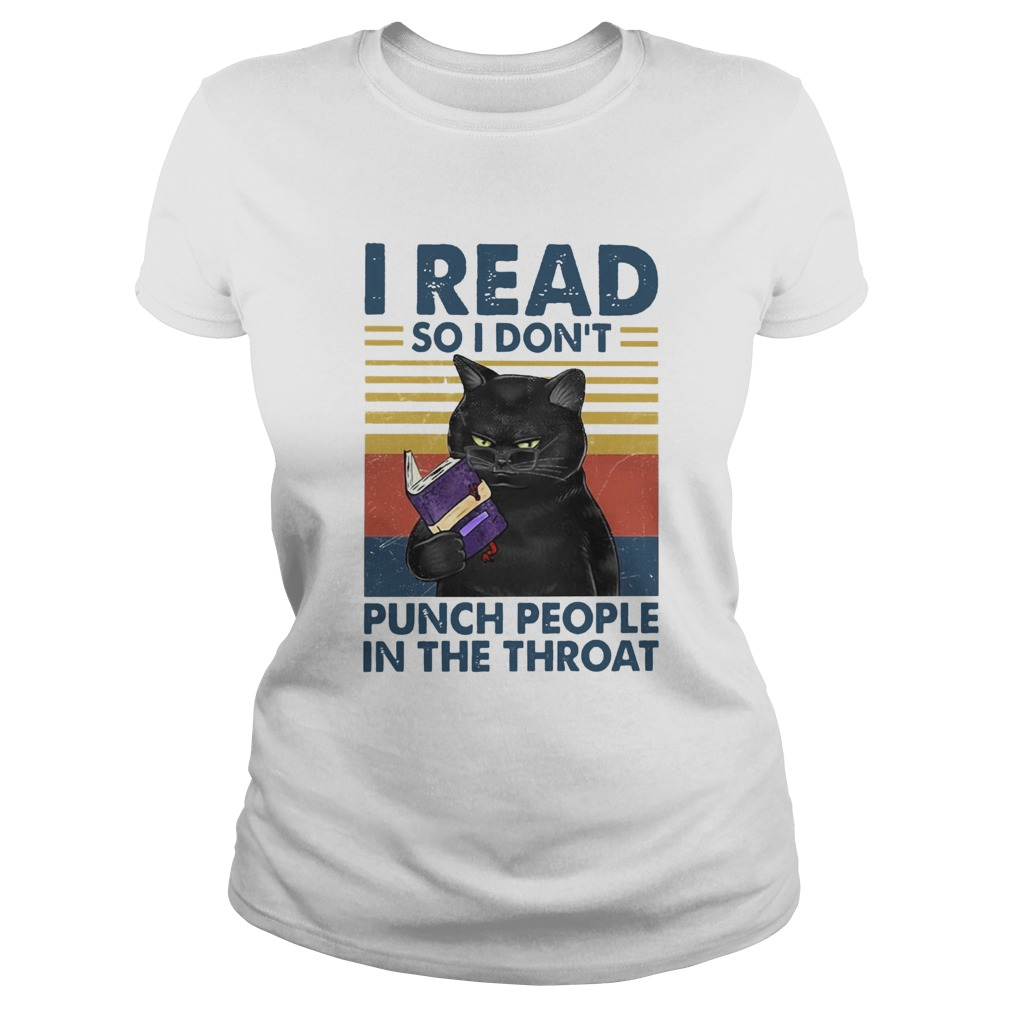 I Read So I Dont Punch People In The Throat  Classic Ladies