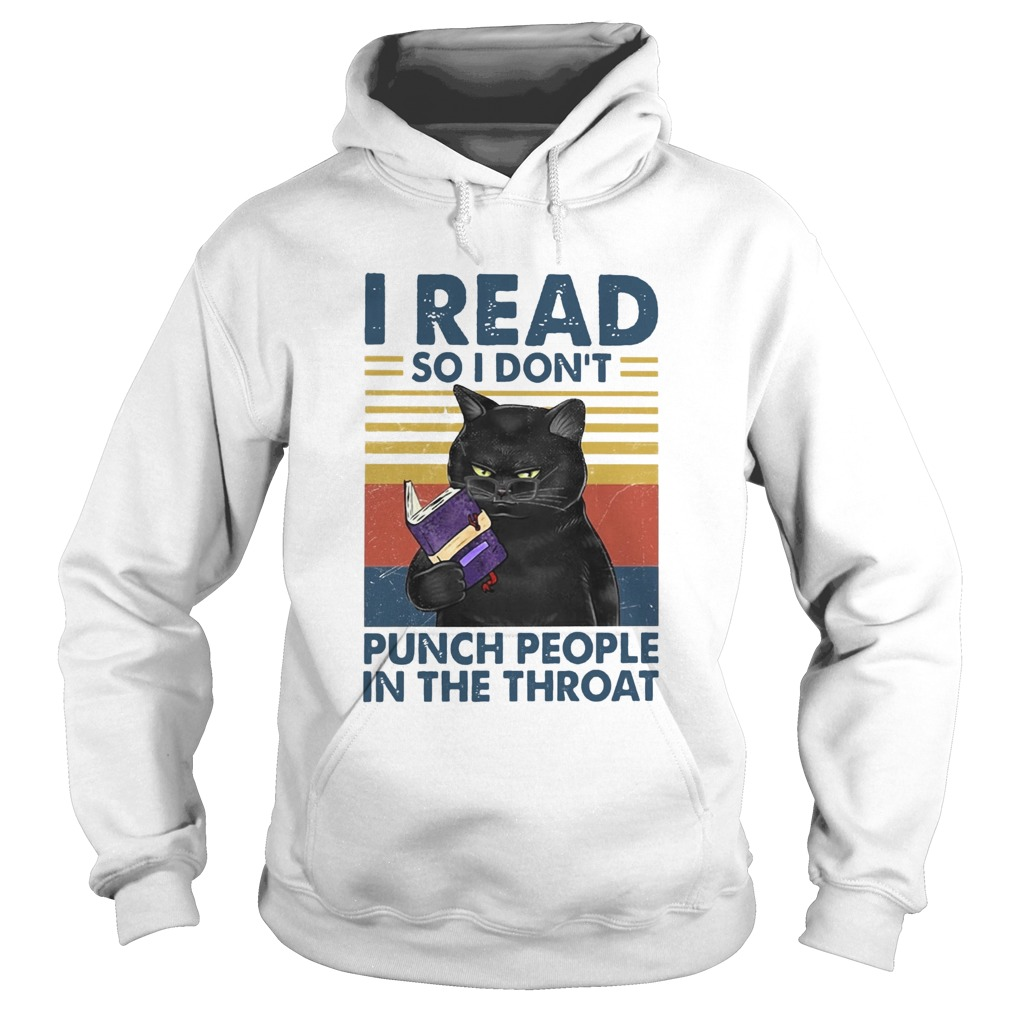 I Read So I Dont Punch People In The Throat  Hoodie