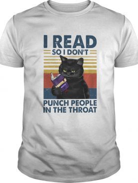 I Read So I Dont Punch People In The Throat shirt