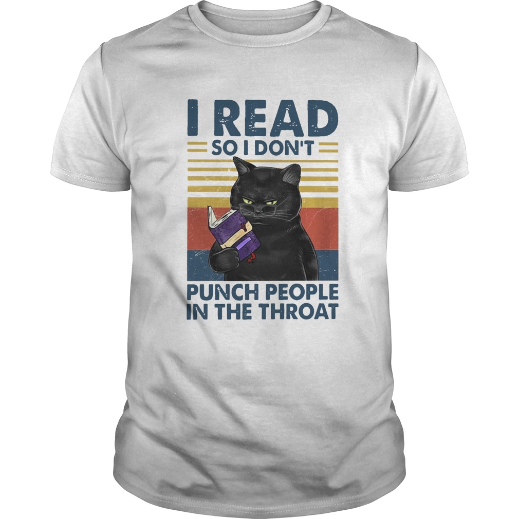 I Read So I Dont Punch People In The Throat  Unisex