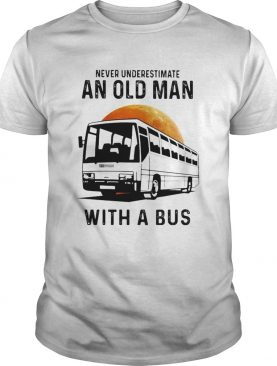 Never Underestimate An Old Man With A Bus Moon shirt