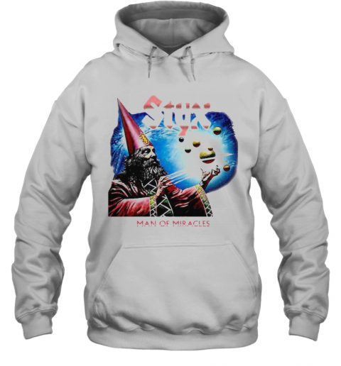 Styx Band Man Of Miracles T-Shirt Unisex Hoodie