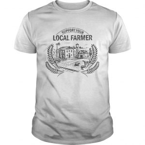 Support Your Local Farmer shirt