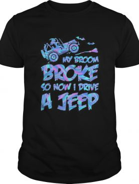 Witch My broom broke so now i drive a jeep shirt