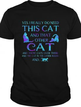 Yes I really do need this cat and that other cat and those cats over there and the cat in the other