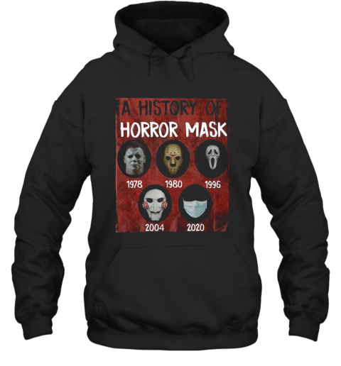A History Of Horror Mask 1978 2020 T-Shirt Unisex Hoodie