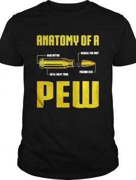 Anatomy Of A Pew Bullet Gun shirt