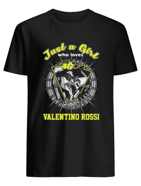Just a girl who loves 46 valentino rossi signature shirt