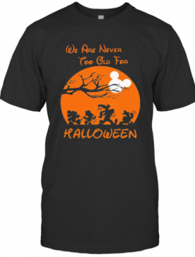 Mickey Mouse And Friends We Are Never Too Old For Halloween Moon T-Shirt