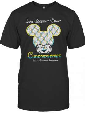 Mickey Mouse Love Doesn'T Count Chromosomes Down Syndrome Awareness T-Shirt