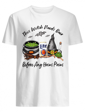 Millercoors Miller Lite Can This Witch Needs Beer Before Any Hocus Pocus shirt