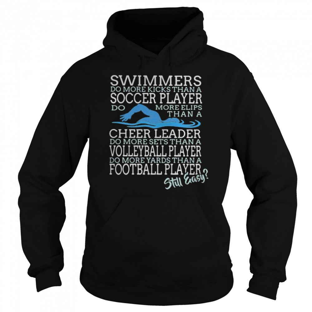 Swimmers Do More Kicks Than A Soccer Player Cheer Leader Volleyball Player Football Player Still Easy  Unisex Hoodie